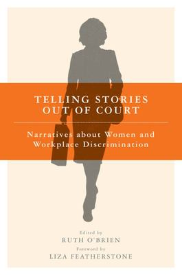 Telling Stories Out of Court - Narratives about Women and Workplace Discrimination