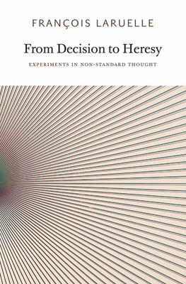 From Decision to Heresy - Experiments in Non-Standard Thought