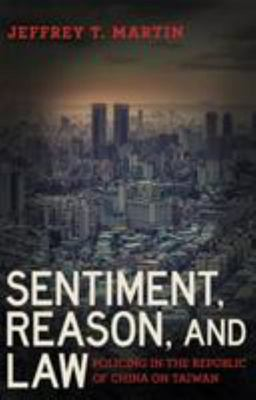 Sentiment, Reason, and Law - Policing in the Republic of China on Taiwan