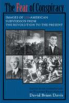 The Fear of Conspiracy - Images of un-American Subversion from the Revolution to the Present