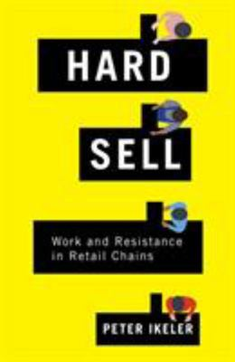Hard Sell - Work and Resistance in Retail Chains