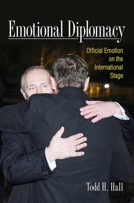 Emotional Diplomacy - Official Emotion on the International Stage