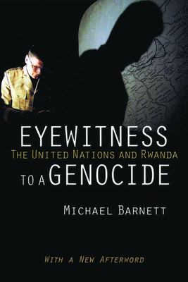 Eyewitness to a Genocide - The United Nations and Rwanda