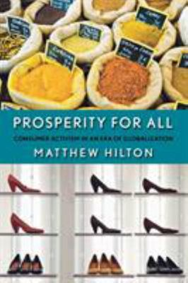 Prosperity for All - Consumer Activism in an Era of Globalization