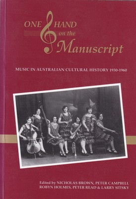 One Hand on the Manuscript - Music in Australian Cultural History 1930-1960