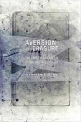 Aversion and Erasure - The Fate of the Victim after the Holocaust