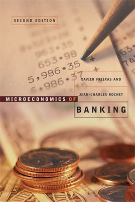 Microeconomics of Banking, Second Edition