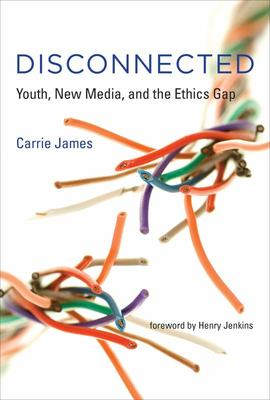 Disconnected - Youth, New Media, and the Ethics Gap