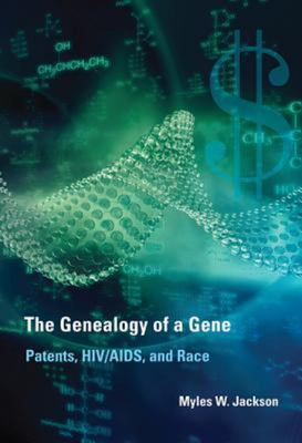 The Genealogy of a Gene - Patents, HIV/AIDS, and Race