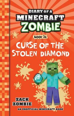 Curse of the Stolen Diamond (#26 Diary of a Minecraft Zombie)