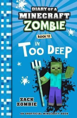 In Too Deep (#18 Diary of a Minecraft Zombie)