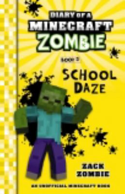 School Daze (#5 Diary of a Minecraft Zombie)