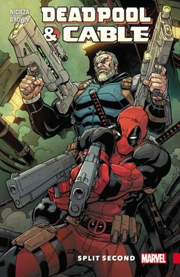 Deadpool and Cable - Split Second