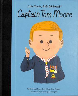 Captain Tom Moore (Little People Big Dreams)