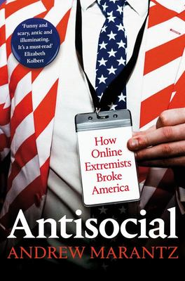 Antisocial - How Online Extremists Broke America