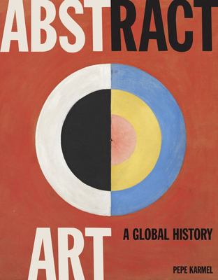 Abstract Art - A Global History
