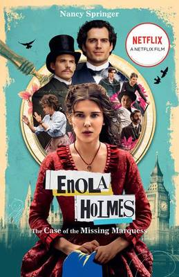 The Case of the Missing Marquess (Enola Holmes #1): Netflix Tie-In