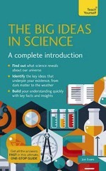 The Big ideas in Science - A Complete Introduction