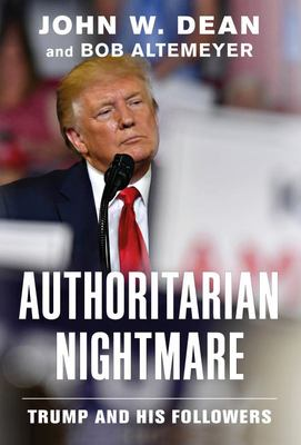 Authoritarian Nightmare - Trump and His Followers