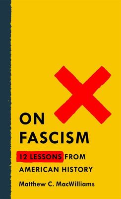 On Fascism - 12 Lessons from American History