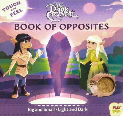 The Dark Crystal: Touch and Feel Book of Opposites