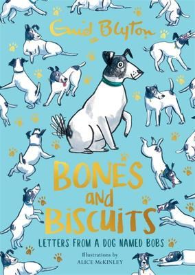 Bones and Biscuits - Letters from a Dog Named Bobs