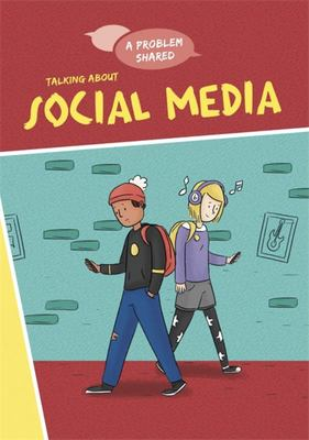 Talking about Social Media (A Problem Shared)