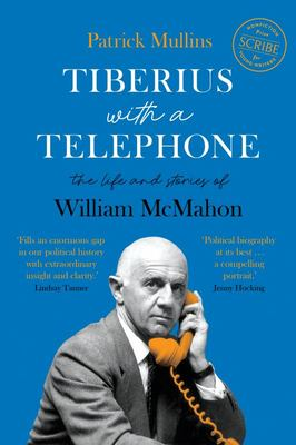 Tiberius with a Telephone: Life and Stories of William McMahon