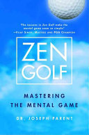 Zen Golf:Mastering the Mental Game