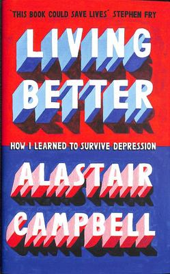 Better to Live - How I Learnt to Survive Depression