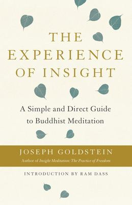 The Experience of Insight - A Simple and Direct Guide to Buddhist Meditation