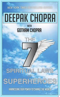 Seven Spiritual Laws of Superheroes: Harnessing Our Power to Change the World