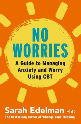No Worries: Anxiety & Worry .. CBT