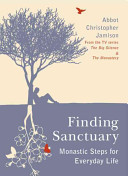 Finding Sanctuary Monastic Steps For