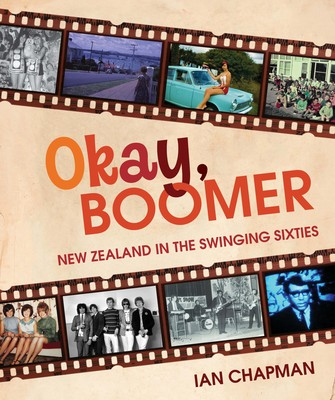 Okay Boomer: New Zealand in the Swinging Sixties