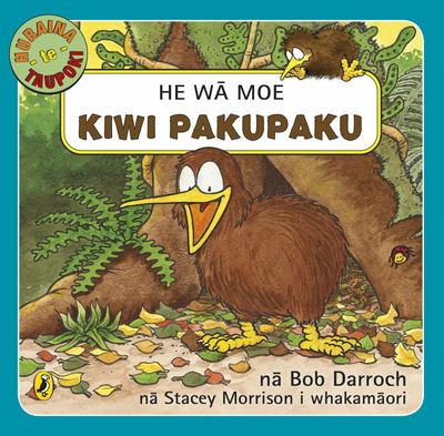 He Wā Moe, Kiwi Pakupaku (Little Kiwi is Scared of the Dark - Maori language edition)
