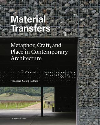 Material Transfers - Metaphor, Craft, and Place in Contemporary Architecture