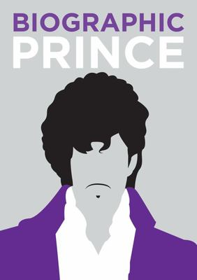 Biographic Prince - Great Lives in Graphic Form