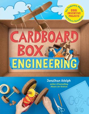 Cardboard Box Engineering - Cool, Inventive Projects for Tinkerers, Makers and Future Scientists