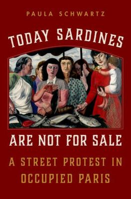 Today Sardines Are Not for Sale - A Street Protest in Occupied Paris