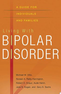 Living with Bipolar Disorder - A Guide for Individuals and Families