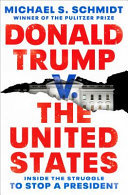 Donald Trump V. the United States - Inside the Struggle to Stop a President