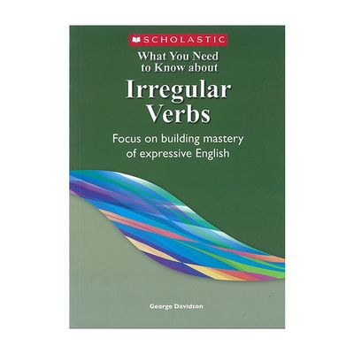 Irregular Verbs- What You Need to Know about Irregular Verbs