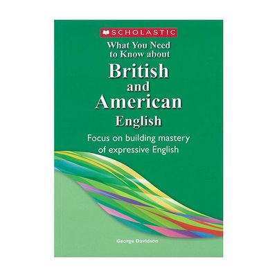British and American English - What You Need to Know about British and American English