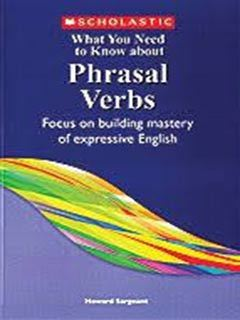 Phrasal Verbs - What you need to know about Phrasal Verbs