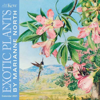 Kew Gardens - Exotic Plants by Marianne North Wall Calendar 2021 (Art Calendar)