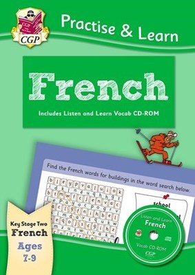 New Curriculum Practise & Learn: French for Ages 7-9 - With Vocab Cd-rom