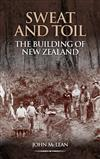 Sweat and Toil - The Building of New Zealand