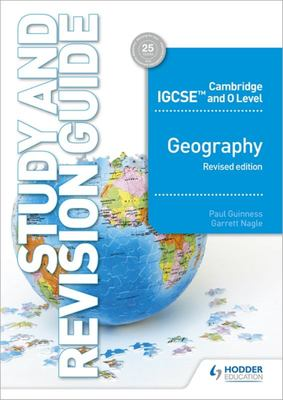 CambIGCSE&OLevel Geography Study and Revision Guide Revised Edition