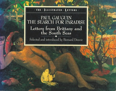 Paul Gauguin: the Search for Paradise - Letters from Brittany and the South Seas